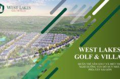 Dự án biệt thự sân Golf West Lakes – Mỏ vàng cho các nhà đầu tư tại Long An